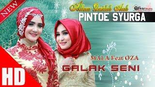 Gambar cover MALA Feat OZA  - GALAK SENI ( Qasidah Aceh Pintoe Syurga ) HD Video Quality 2017.