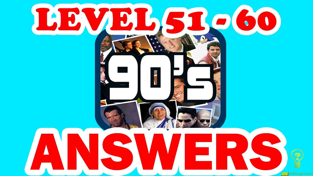 The Big Fat 90's Pic Quiz Level 51 - 60 - All Answers - Walkthrough ( By  DINS )
