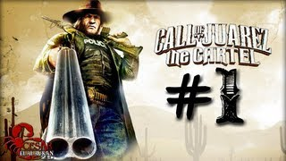Call Of Juarez: El Cartel - Gameplay (Sub.Español) Parte 1 [HD]