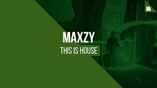 MAXZY - This Is House [FREE DOWNLOAD]