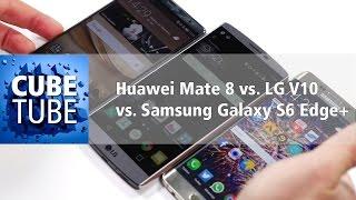 Vergleich Huawei Mate 8 vs. LG V10 vs. Samsung Galaxy S6 edge plus deutsch HD