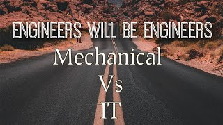 Engineers will be Engineers | Mechanical engineer vs IT engineers | Samaritan Engineers | #comedy
