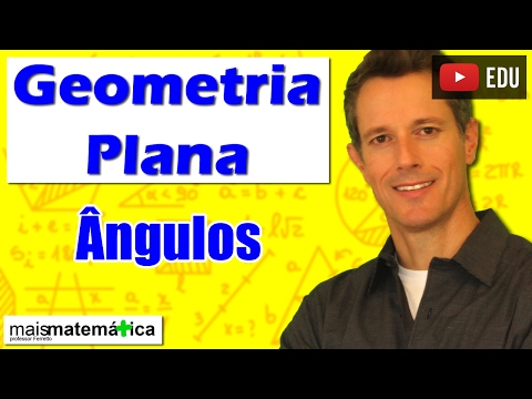 Geometria Plana: Introdução - Ângulos (Aula 1)