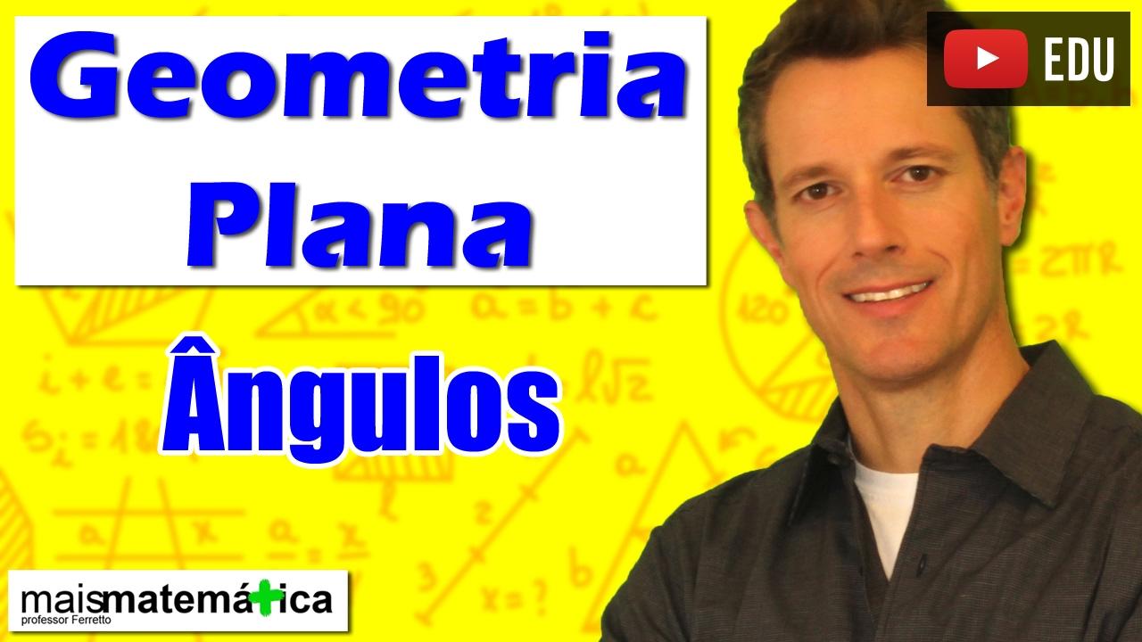 Download Geometria Plana: Introdução - Ângulos (Aula 1)