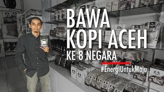 Perjalanan Bawadi Membawa Kopi Aceh ke 8 Negara