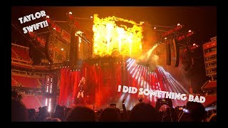 I Did Something Bad//Taylor Swift Reputation Stadium Tour Video