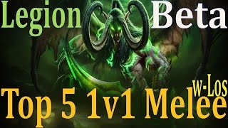 Legion Beta Top 5 Melee 1v1 Arena - Classes and Spec - Kings of Reset with Los