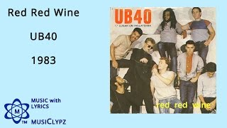 Red Red Wine - UB40 1983 HQ Lyrics MusiClypz