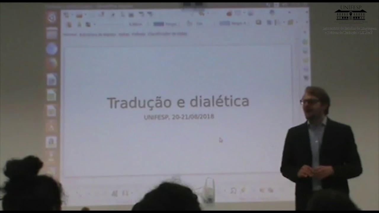 """Minicurso: """"Tradução e dialética"""" com Giovanni Zanotti (dia 1)"""