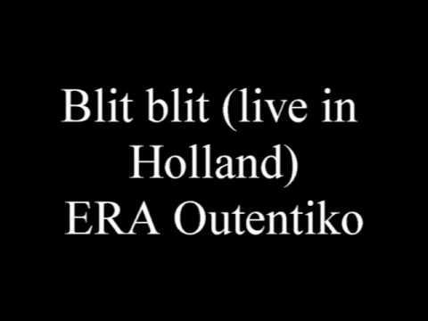 Blit blit live in Holland - ERA Outentiko (1998)