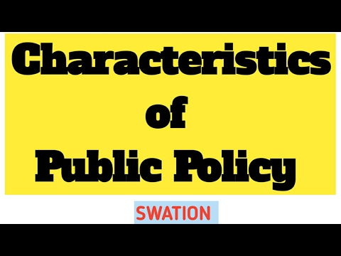 3.Characteristics of public policy.