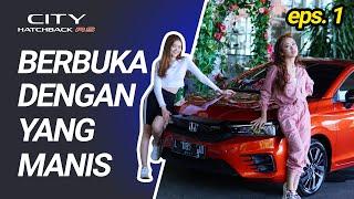 BERBUKA DENGAN YANG MANIS eps. 1 - Honda City Hatchback RS