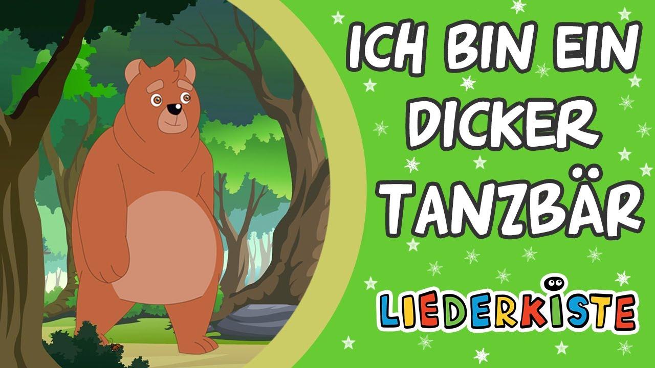 Ich bin ein dicker Tanzbär - Und weitere Kinderlieder