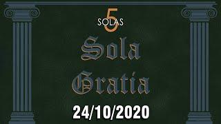 5 Solas (Sola Gratia) - 24/10/2020