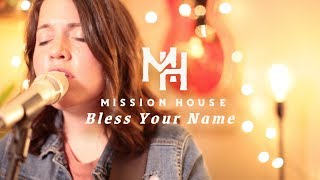 Play Bless Your Name (feat. Jess Ray & Taylor Leonhardt)