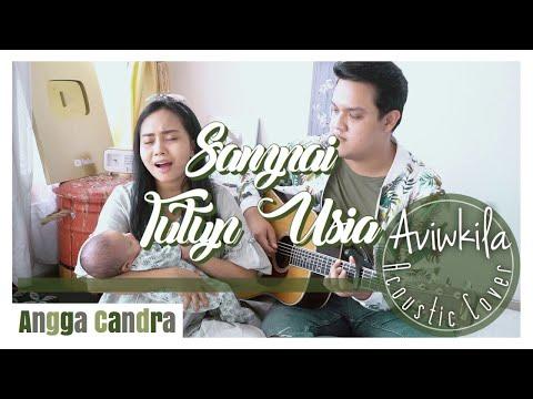 Angga Candra - Sampai Tutup Usia | Acoustic Cover By Aviwkila
