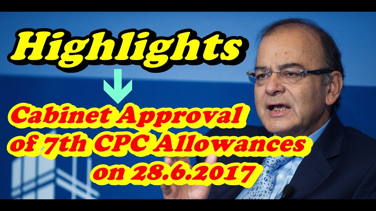 Highlights of 7th pay commission | Cabinet Approval Allowances on ...