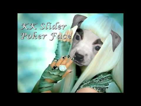 KK Slider  Poker Face