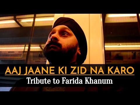 Aaj Jaane Ki Zid Na Karo by Jaswinder singh ( A Tribute to Farida Khanum )