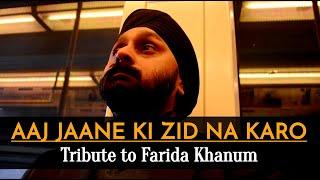 """Aaj Jaane Ki Zid Na Karo"" by Jaswinder singh ( A Tribute to Farida Khanum )"