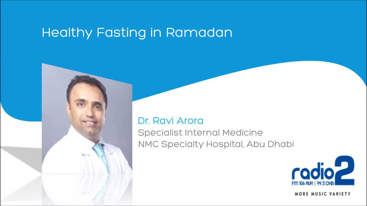 Healthy Fasting in Ramadan - Dr  Ravi Arora - Radio 2