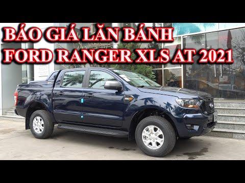 Báo Giá Lăn Bánh xe Ford Ranger XLS AT 2021 I Ford Thủ Đô
