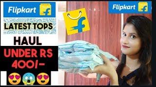 Flipkart top haul under 400 || Summer clothing Haul 2019 Try on || Flipkart latest tops haul |