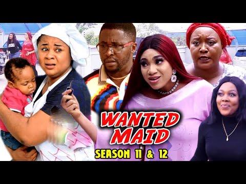WANTED MAID SEASON 11u002612 (Trending  New Movie Full HD)Uju Okoli 2021 Latest Nigerian Nollywood Movie
