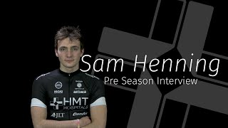 Sam Henning | Rider Interview | HMT with JLT Condor Cycling Team