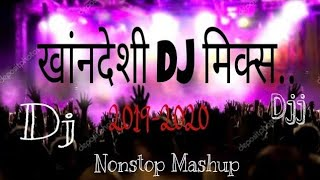 New Khandeshi dj mix Mashup songs new 2019 part 1