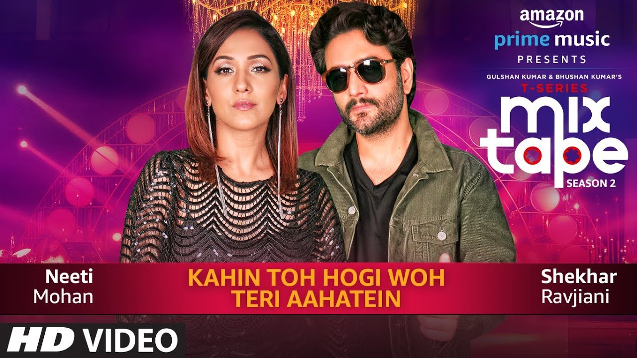 Kahin Toh Hogi Woh-Teri Aahatein | Neeti Mohan,Shekhar R,Abhijit V |T-SERIES MIXTAPE SEASON 2| Ep 8 Watch Online & Download Free