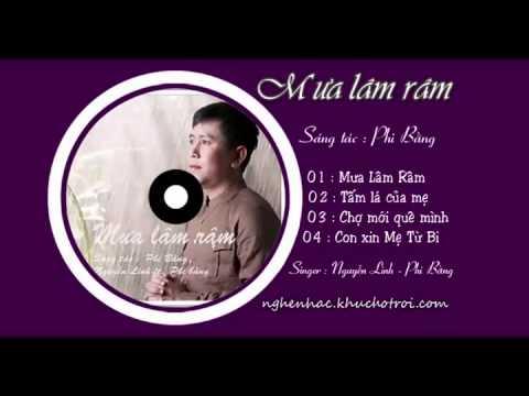 Nhạc trữ  tình - Mưa Lâm Râm - ca sĩ Nguyễn Linh, Phi Bằng