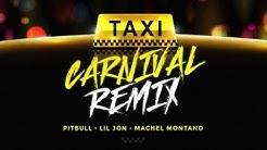 Taxi Carnival Remix (Official Audio) - Pitbull, Lil Jon & Machel Montano | Soca 2016