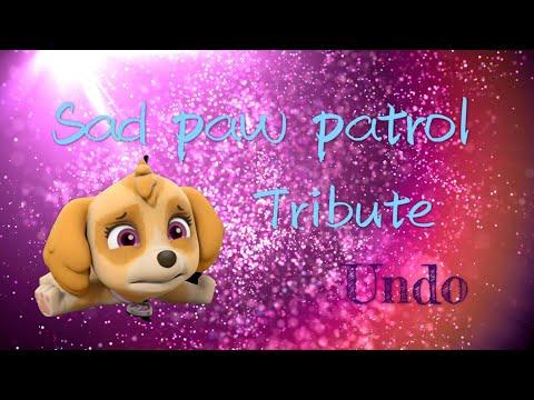 Sad Paw Patrol Tribute~undo