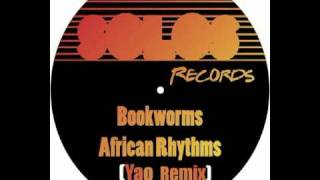 "Bookworms ""African Rhythms "" (Yao Remix)"