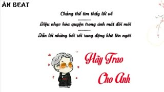 [ Lyrics ] Hãy Trao Cho Anh ft. Snoop Dogg - Sơn Tùng MTP | ÂN BEAT