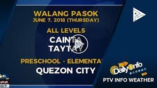 PTV INFO WEATHER: Mga lugar na #WalangPasok ngayong Huwebes (June 7, 2018)