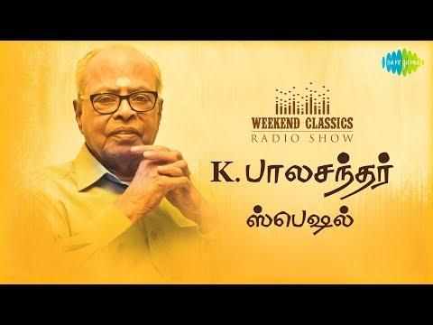 K. BALACHANDER Weekend Classic Radio   RJ Mana  இயக்குநர் சிகரம் பாலச்சந்தர்  HD Tamil