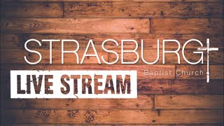 Strasburg Baptist Church - Live Stream (01/10.2021)