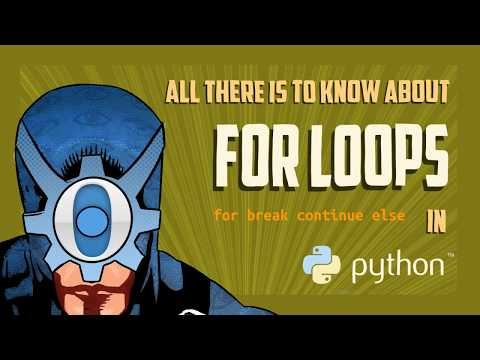 Python Tricks: The For Loop (for, Continue, Break, Else)