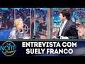 Entrevista Com Suely Franco The Noite 08 11 18 mp3