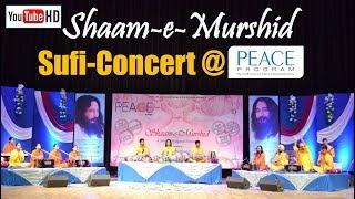 Teri Rehmato Ka Dariya - Soul Stirring Sufi Concert @ Shaam-e-Murshid, PEACE Program