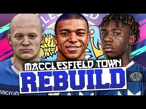 REBUILDING MACCLESFIELD TOWN!!! FIFA 19 Career Mode
