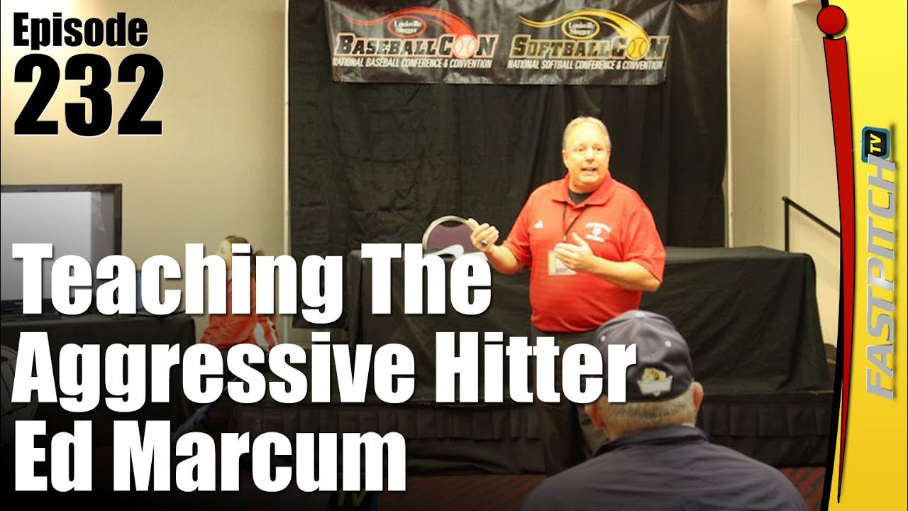 Teaching The Aggressive Fastpitch Softball Hitter - Ed Marcum