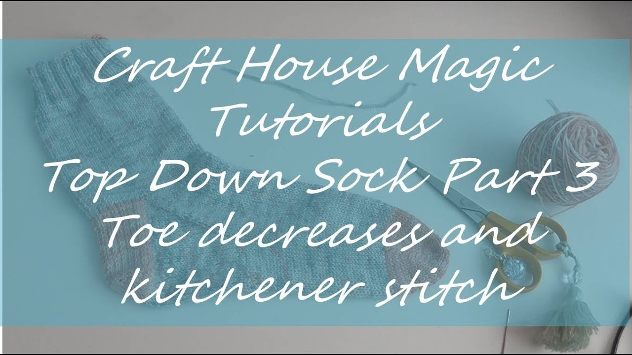 Top down sock: Part 3: Toe decreases and Kitchener Stitch - YouTube
