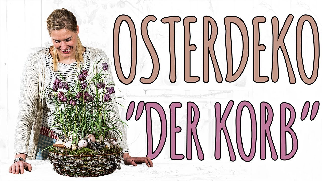 Osterdeko 2017 der korb diy youtube - Osterdekoration 2018 ...
