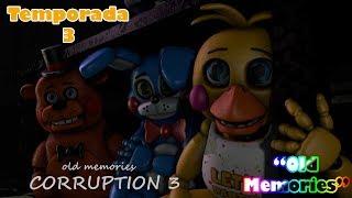 (SFM/FNAF) Old Memories (Season 3)(Episodio 7)(Corruption 3)(Español)(By Abby SFM)