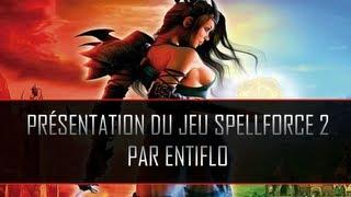 Présentation du jeu Spellforce 2 par Entiflo