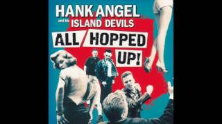 Hank Angel and His Island Devils - Crash the Hop (At the Hop Cover)