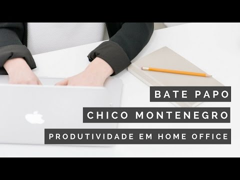 Como Produzir com as Interrupções em Home Office  | #CDFconvida: Chico Montenegro